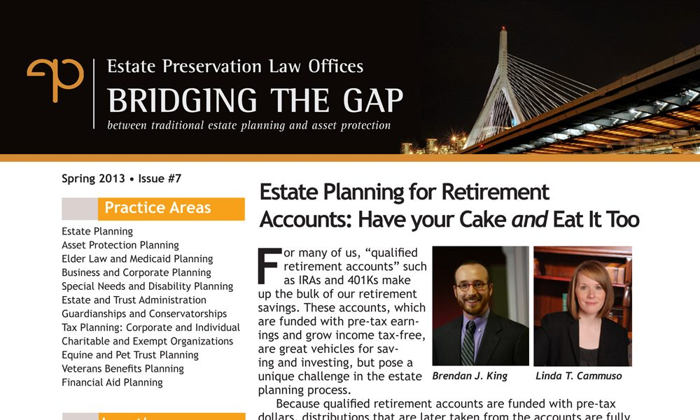 Estate Planning for Retirement Accounts: Have your Cake and Eat It Too