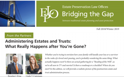 Administering Estates and Trusts: What Really Happens After You're Gone